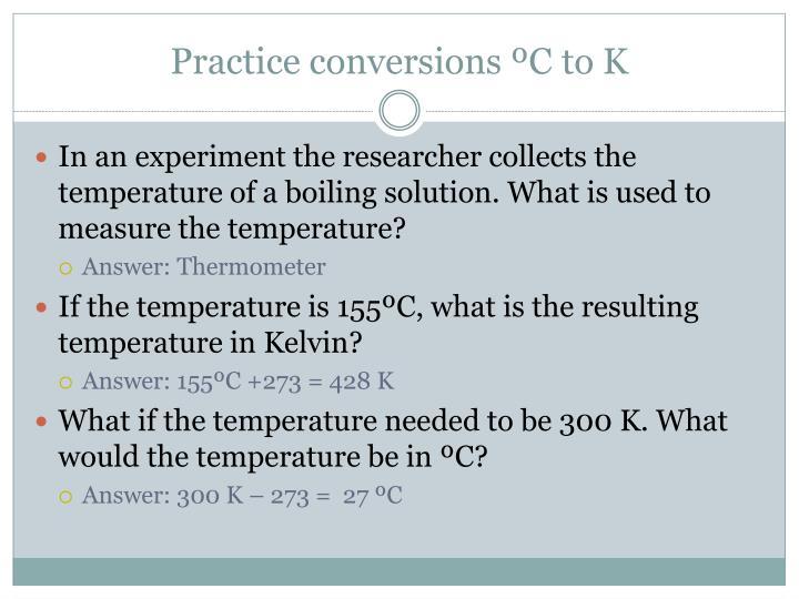 Practice conversions ºC