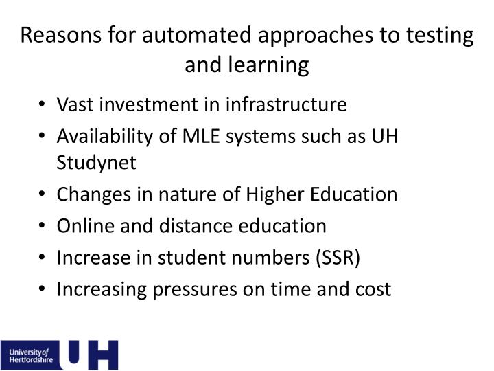 Reasons for automated approaches to testing and learning