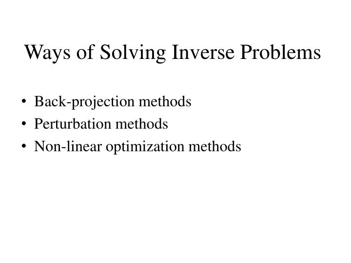 Ways of solving inverse problems