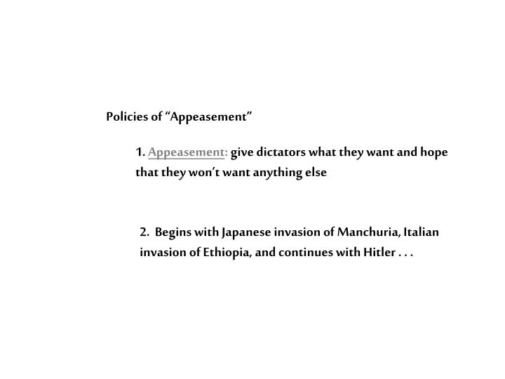 "Policies of ""Appeasement"""