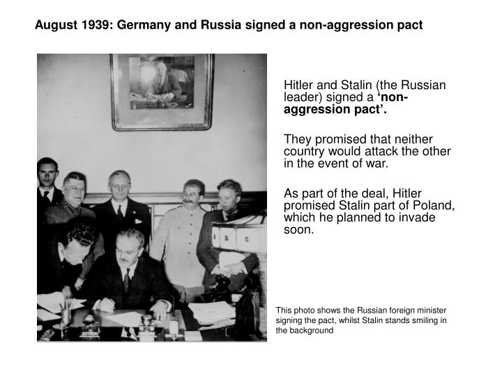 August 1939: Germany and Russia signed a non-aggression pact