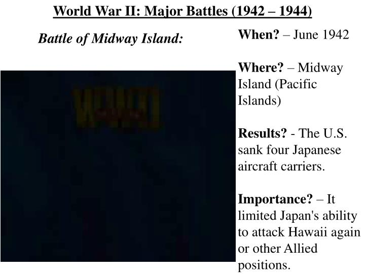 World War II: Major Battles (1942 – 1944)