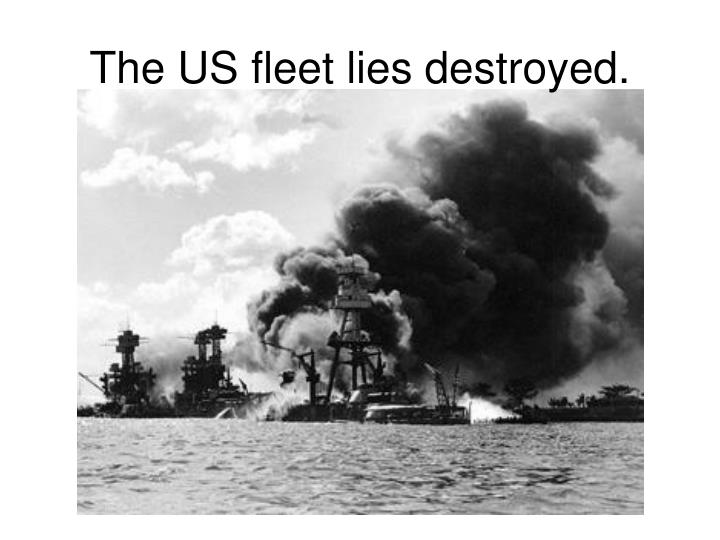 The US fleet lies destroyed.