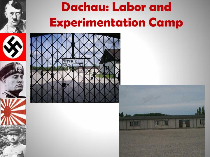 Dachau: Labor and Experimentation Camp