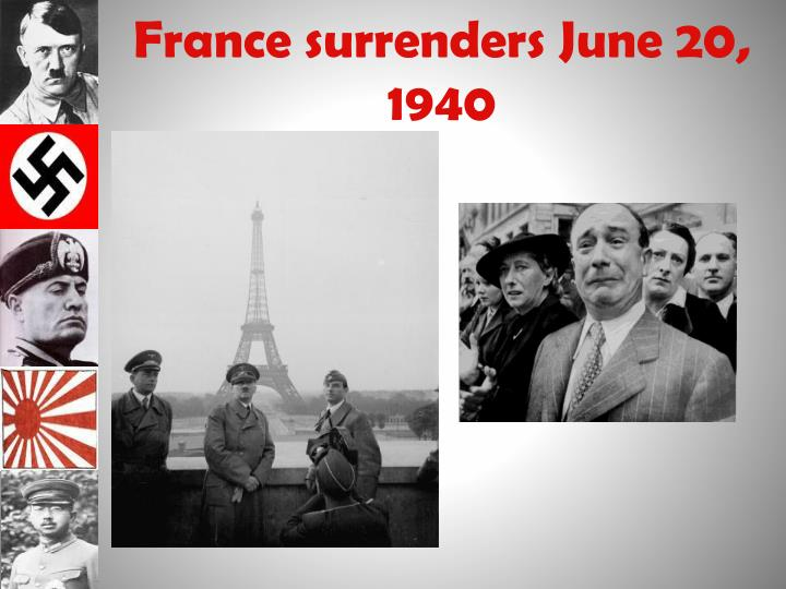 France surrenders June 20, 1940