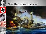 he that sows the wind