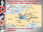 operation barbarossa the conquest of the soviet union hitler s biggest mistake