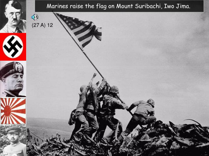 Marines raise the flag on Mount Suribachi, Iwo Jima.