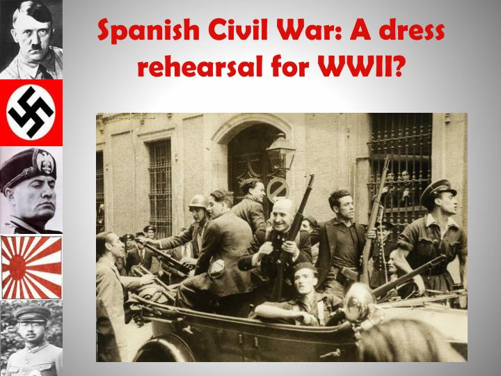Spanish Civil War: A dress rehearsal for WWII?