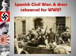 spanish civil war a dress rehearsal for wwii