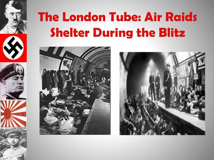 The London Tube: Air Raids Shelter During the Blitz