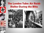 the london tube air raids shelter during the blitz