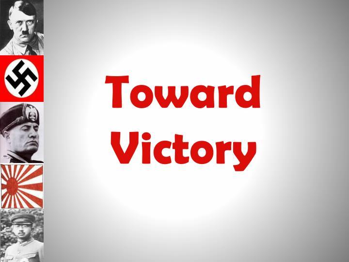 Toward Victory