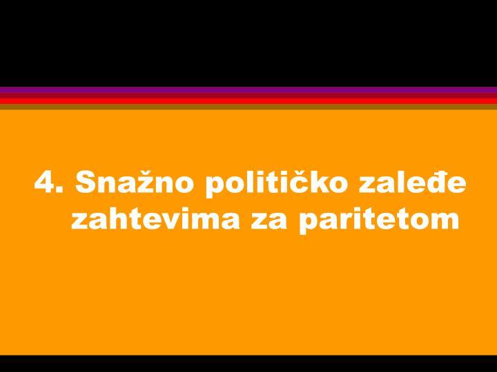 4. Snažno političko zaleđe