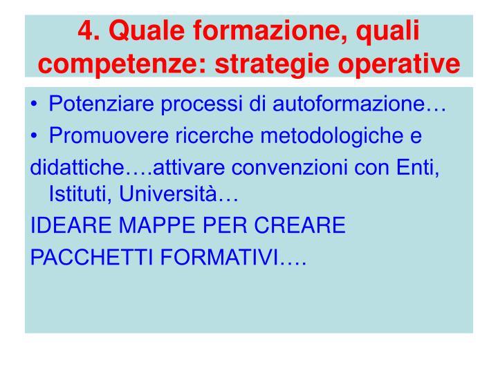 4. Quale formazione, quali competenze: strategie operative