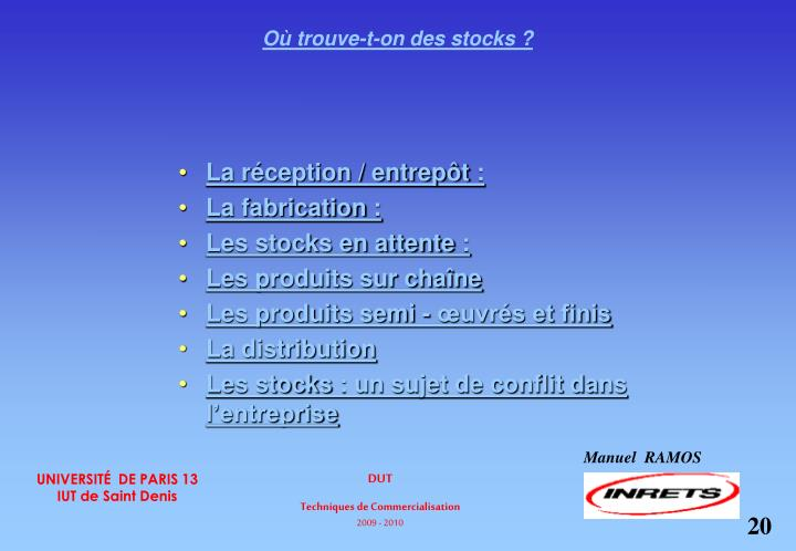 Où trouve-t-on des stocks ?