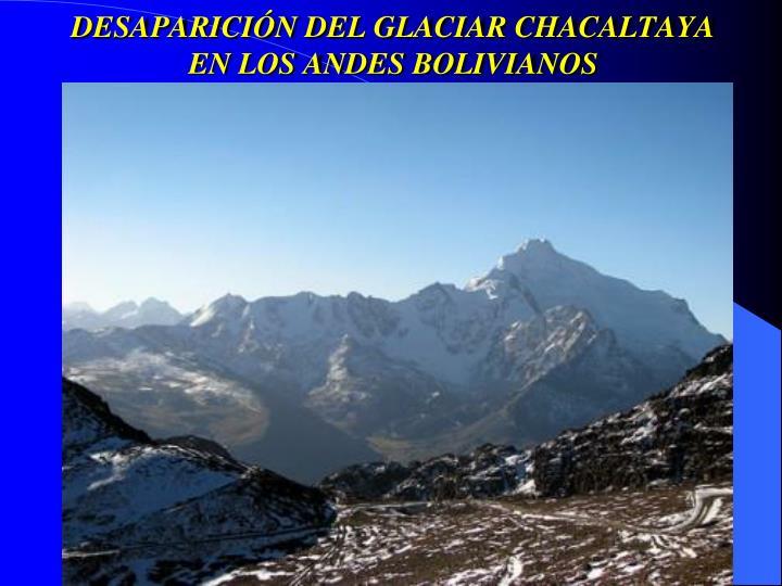 DESAPARICIÓN DEL GLACIAR CHACALTAYA EN LOS ANDES BOLIVIANOS