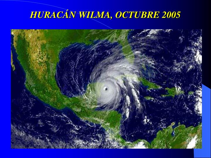 HURACÁN WILMA, OCTUBRE 2005