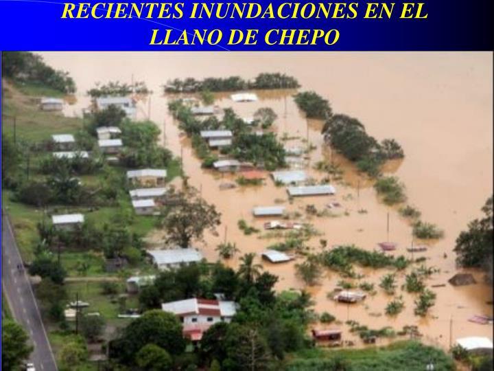 RECIENTES INUNDACIONES EN EL LLANO DE CHEPO