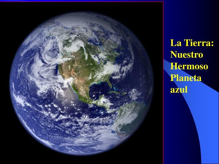 La Tierra:
