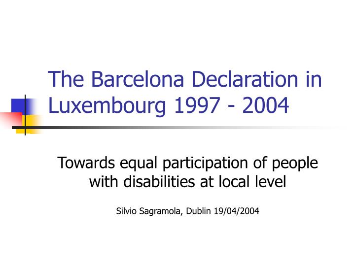 The barcelona declaration in luxembourg 1997 2004