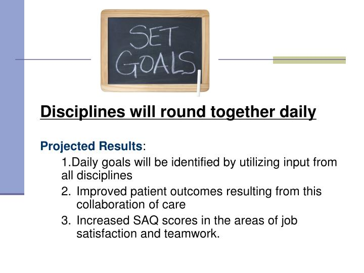 Disciplines will round together daily