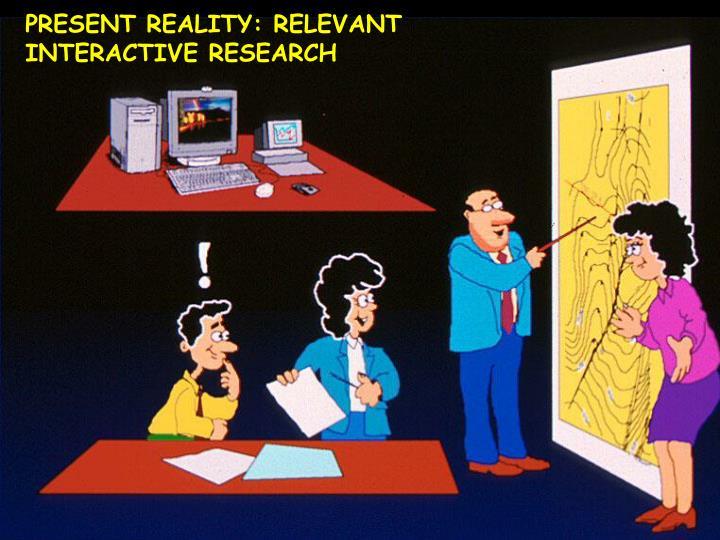 PRESENT REALITY: RELEVANT