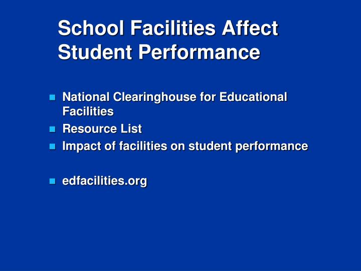 School Facilities Affect                          Student Performance