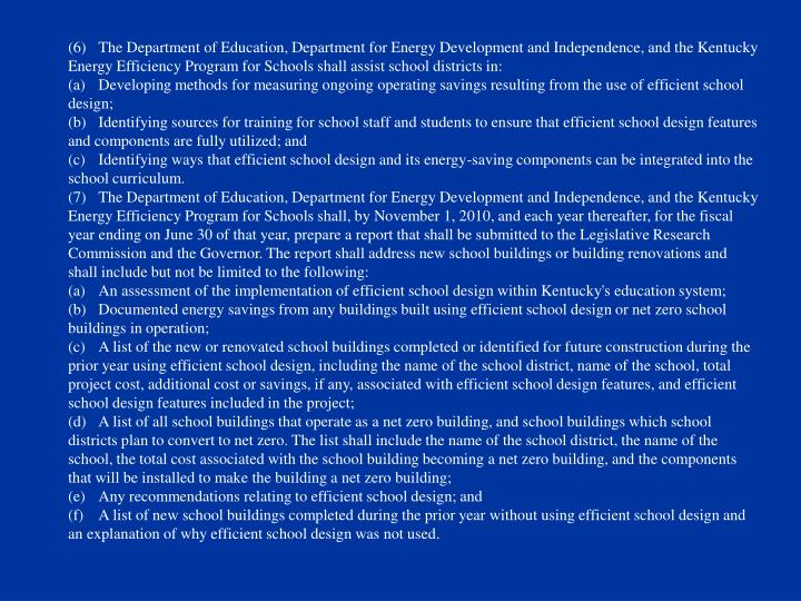 (6)The Department of Education, Department for Energy Development and Independence, and the Kentucky Energy Efficiency Program for Schools shall assist school districts in: