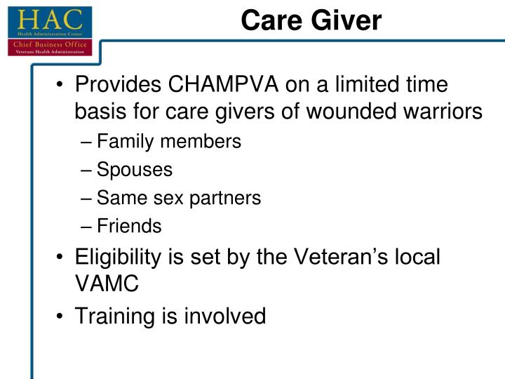 Provides CHAMPVA on a limited time basis for care givers of wounded warriors