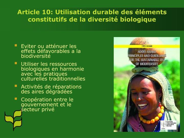 Article 10: Utilisation durable des éléments constitutifs de la diversité biologique
