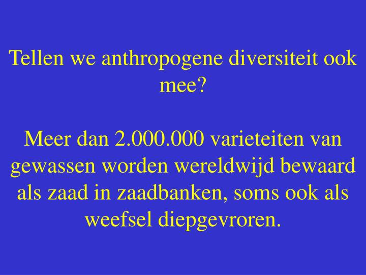 Tellen we anthropogene diversiteit ook mee?