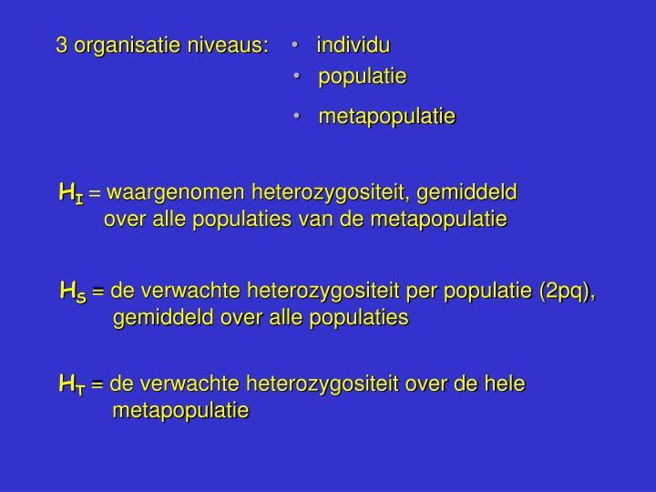 3 organisatie niveaus: