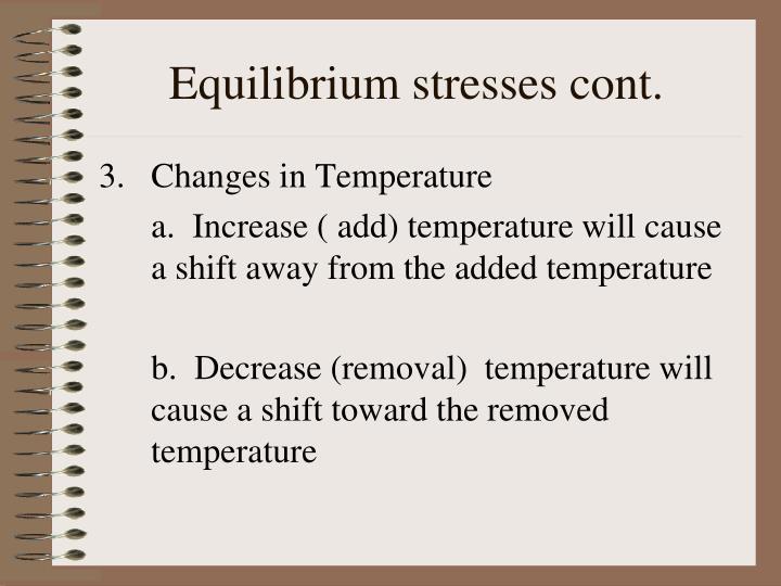 Equilibrium stresses cont.