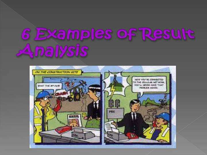 6 Examples of Result Analysis