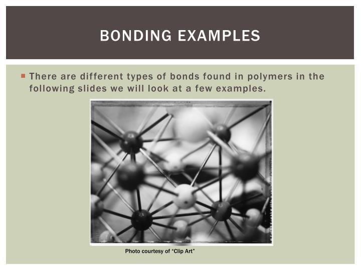 Bonding Examples