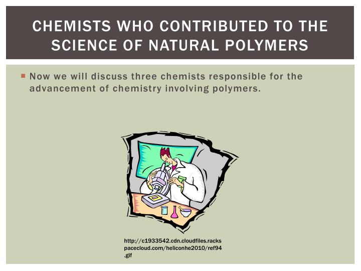 chemists who contributed to the science of natural polymers
