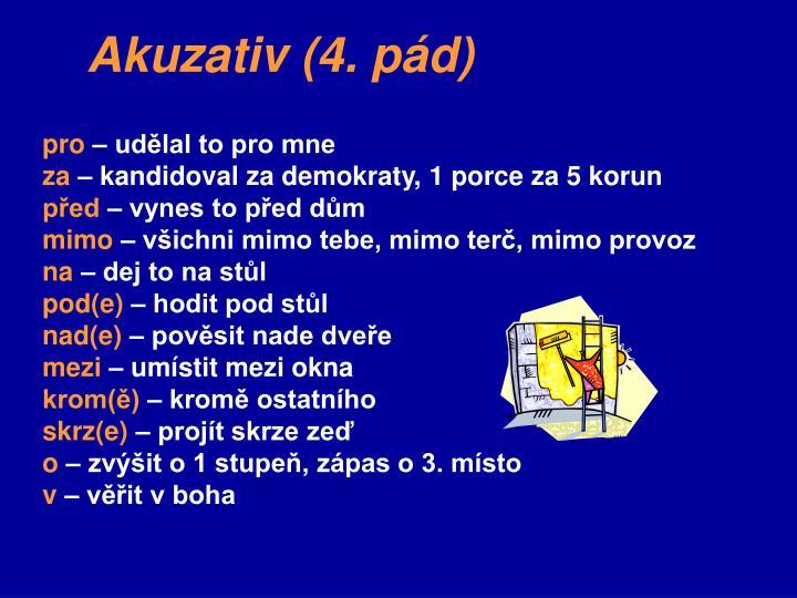 Akuzativ (4. pád)