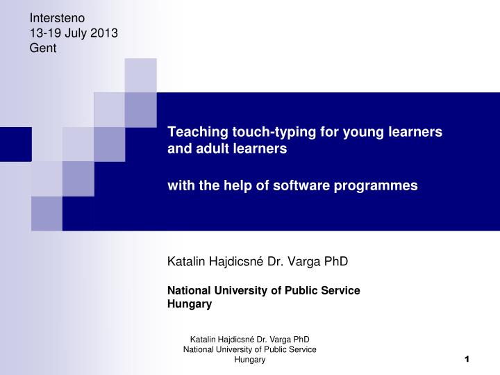 Teaching touch typing for young learners and adult learners with the help of software programmes