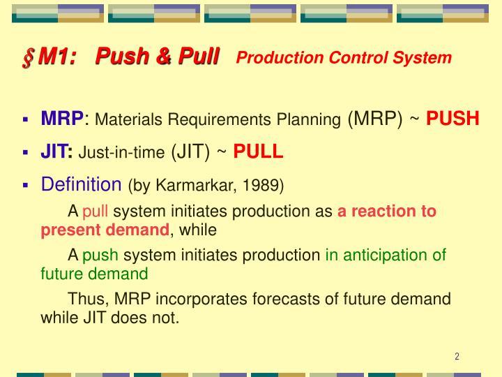 § M1:   Push & Pull