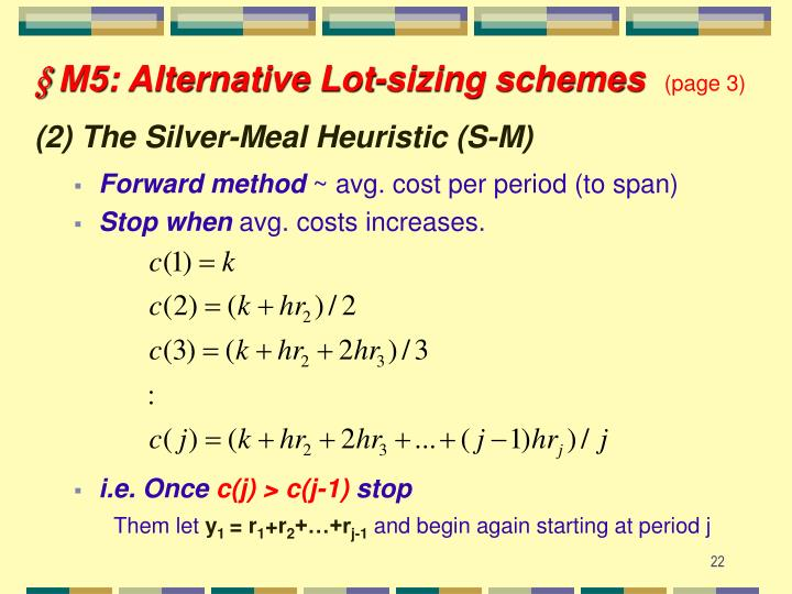 § M5: Alternative Lot-sizing schemes