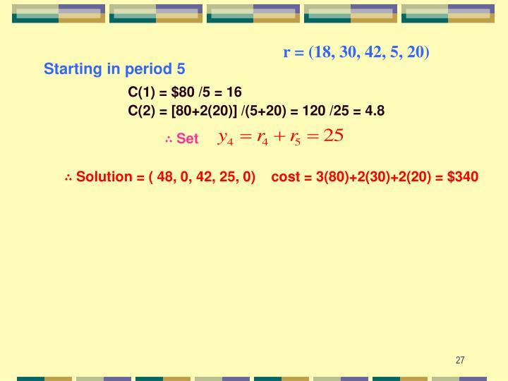 r = (18, 30, 42, 5, 20)