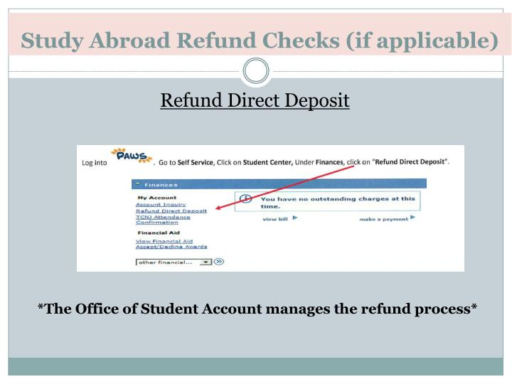 Study Abroad Refund Checks (if applicable)