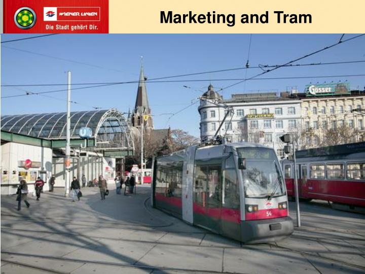 Marketing and Tram