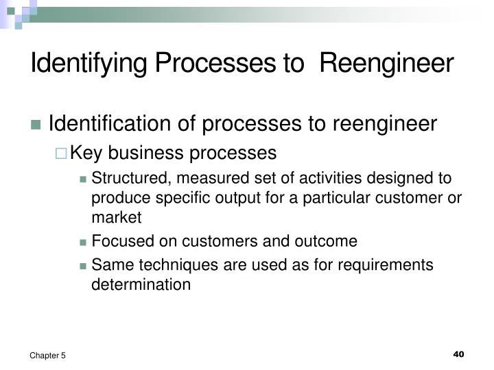 Identifying Processes to  Reengineer