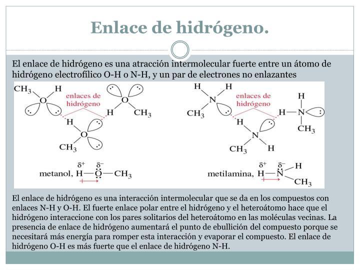 Enlace de hidrógeno.