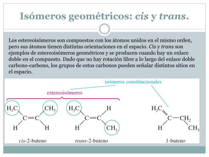 Isómeros geométricos: