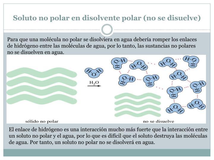 Soluto no polar en disolvente polar (no se disuelve)