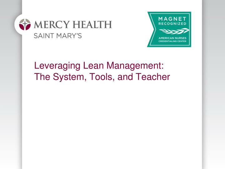 Leveraging lean management the system tools and teacher