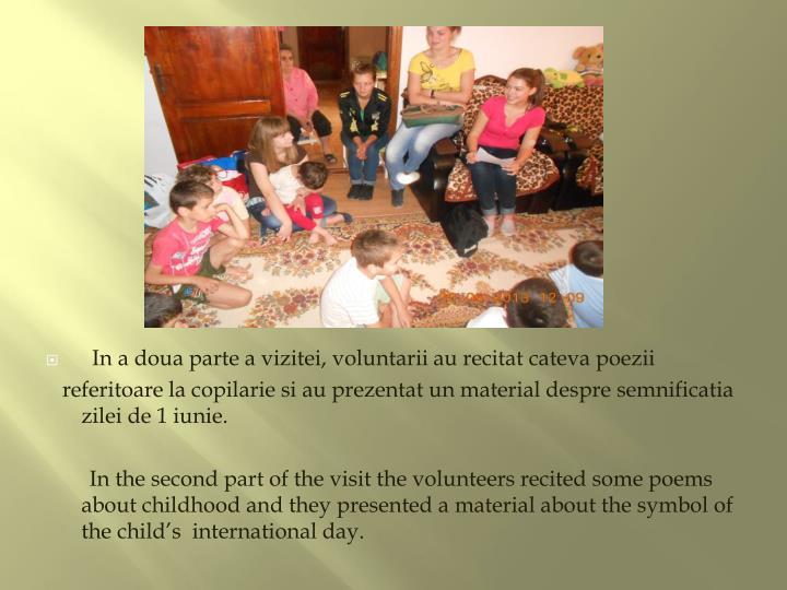 In a doua parte a vizitei, voluntarii au recitat cateva poezii